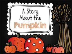 *FREEBIE* A Story About The Pumpkin: An Informational Book by Hollie Griffith--This would be great to view and read on the SMARTboard!