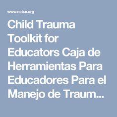 Child Trauma Toolkit for Educators Caja de Herramientas Para Educadores Para el Manejo de Trauma Infantil | National Child Traumatic Stress Network - Child Trauma Home