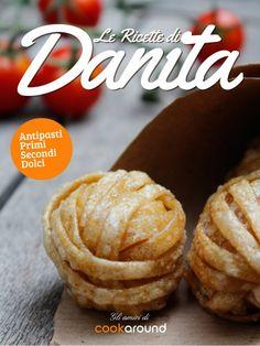 La cucina di Danita, storica utente del forum di Cookaround, con una fama ai fornelli che va oltre i confini del nostro sito. Ricette di gran classe, moderne, con un occhio particolare al serving. Collana Utenti #ebook #cucina #gratis #free