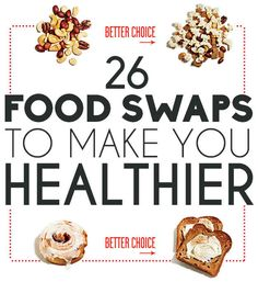 26 Food Swaps To Make You Healthier #healthy #snacks #ideas
