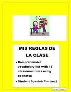 This two page handout will be very useful to explain your classroom rules to your students in your first week of school.  Full of cognates easy to translate , students will be able to recognize 80% of the content.  Once they complete vocabulary worksheet, ask them to copy the 13 phrases in the contract.