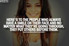 Here's to the people who always have a smile*