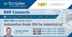 "Toradex will be at the NXP Connects 2020, beginning online next week. Join our CTO, Brandon Shibley for his technical talk entitled ""Automotive Grade #OTA for Industrial #IoT"". We'll also be available through the show for technical Q&A, ideation and more! Register now. #NXP #NXPpartner #nxpconnects2020 #IIoT #BrandonShibley Connection"