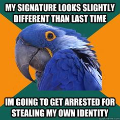 Paranoid Parrot. I am glad I am not the only one who thinks this. :P