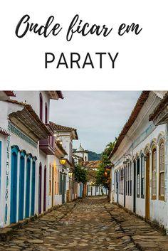 Onde ficar em Paraty: Dicas de bairros, hostels e pousadas para você se hospedar.