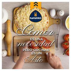 ¡Para tus obras de arte en la cocina utiliza los mejores ingredientes! Por ejemplo: Quesos NAVARRO.