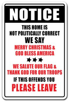 NOTICE-PLEASE-LEAVE-Novelty-Sign-not-politically-correct-god-bless-america