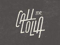 Call me Lolla | Designer: Vitor Andrade