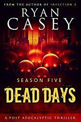 """Dead Days: Season Five""  Ryan Casey  (2015)"