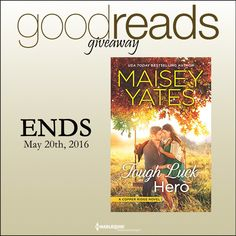 Enter a Goodreads Giveaway for your chance to win 1 of 5 Advanced Reader Copies of TOUGH LUCK HERO by Maisey Yates! CLICK HERE!