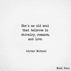 Pretty Words, Beautiful Words, Quotes To Live By, Me Quotes, Qoutes, Old Soul Quotes, Inspire Quotes, Hurt Quotes, Chivalry Quotes