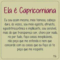 Eu sou de CAPRICÓRNIO.