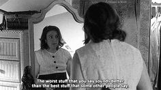 """""""The worst stuff that you say sounds better than the best stuff that some other people say."""" -Hannah- GIRLS"""