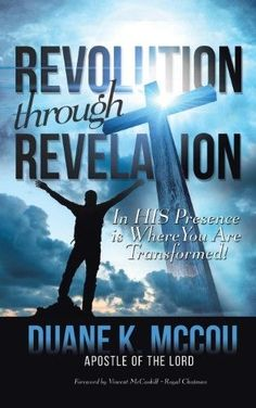 Revolution Through Revelation:In His Presence Is Where You Are Transformed