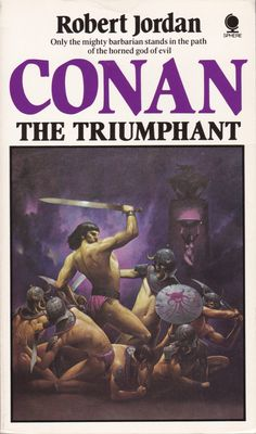 Buy Conan The Triumphant by Robert Jordan and Read this Book on Kobo's Free Apps. Discover Kobo's Vast Collection of Ebooks and Audiobooks Today - Over 4 Million Titles! Science Fiction Books, Pulp Fiction, Robert E Howard, Conan The Destroyer, Conan Exiles, Roman, Robert Jordan, Fantasy Book Covers, Conan The Barbarian