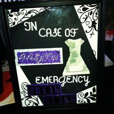 DIY graduation gift from Momma Miller (:   For Friends: In case of Fashion emergency break glass.. $1 instead of $100