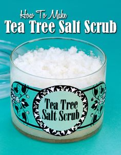 DIY Tea Tree Salt Scrub - great recipe to make as skin care gifts or to keep for yourself