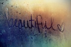 Everybody is beautiful ♥ don't think less than that of yourself ever