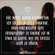 Visual Statements®️ Für meine besten Freunde bin ich so unglaublich dankbar, denn eine richtig gute Freundschaft zu finden, ist in etwa so selten, wie die grosse Liebe zu finden. Sprüche / Zitate / Quotes / Lieblingsmensch / Freundschaft / Beziehung / Liebe / Familie / tiefgründig / lustig / schön / nachdenken
