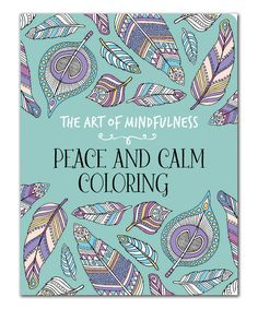 Look what I found on #zulily! The Art of Mindfulness: Peace and Calm Coloring Book by Sterling #zulilyfinds