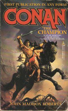Conan The Champion. by John Maddox Roberts. A Tor Book, New York. 1987.