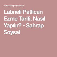 Labneli Patlıcan Ezme Tarifi, Nasıl Yapılır? - Sahrap Soysal
