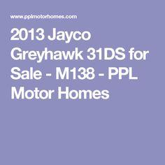2013 Jayco Greyhawk 31DS for Sale - M138 - PPL Motor Homes