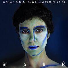 J'ai réécouté récemment l'intégralité de la discographie d'Adriana Calcanhotto…