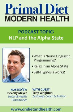 The diet for human beings podcast with beverly meyer tony wrighton on zestology self hypnosis and alpha state diet recipes nutrition malvernweather Gallery