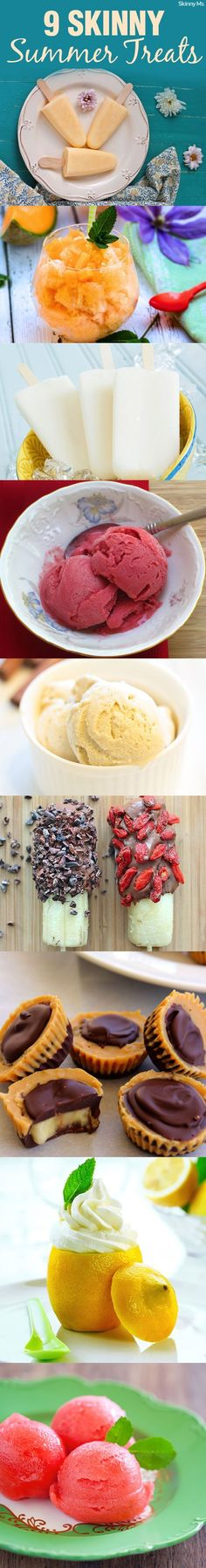 9 Skinny Summer Treats! The Peanut Butter Banana Cups, Watermelon Sorbet and Pina Colada Pops are a few of my favorites!! No artificial flavors and superfluous calories.