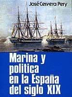 MARINA Y POLÍTICA EN LA ESPAÑA DEL SIGLO XIX