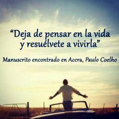 #Frases #Pensamiento #reflexión #consejo #mensaje #vida #realidad #paulocoelho