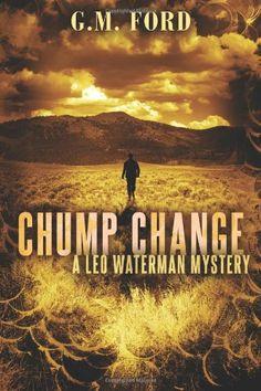Chump Change (A Leo Waterman Mystery) by G.M. Ford http://www.amazon.com/dp/1477819754/ref=cm_sw_r_pi_dp_vR-nub1EJ8H7N