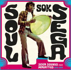 Various Artists - Soul Sok Sega Sega Sounds From Mauritius
