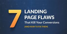 7 Foolish Landing Page Mistakes that are Killing Your Website