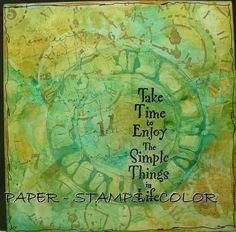 """PAPER - STAMPS - COLOR: Art journal about """"making time"""""""