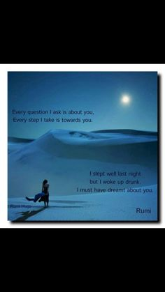 I slept well, but woke up drunk. Must have dreamt about you. Rumi Poem, Rumi Quotes, Inspirational Quotes, Jalaluddin Rumi, Philosophical Thoughts, Free Soul, Hafiz, Epiphany, Spiritual Inspiration
