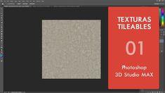 Tutorial de creacion de texturas Tileables - Photoshop y 3D Studio MAX
