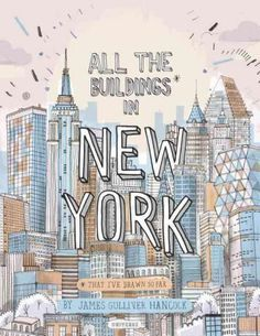 A charmingly illustrated journey through New York City, neighborhood by neighborhood. All the Buildings in New York is a love letter to New York City, told through James Gulliver Hancock's unique and charming drawings of the city's diverse architectura...