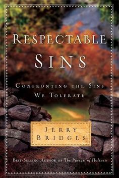 Respectable Sins by Jerry Bridges. Great author. I look forward to reading this book.