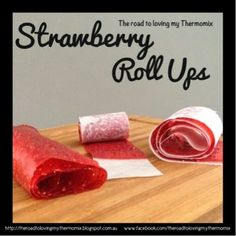 As a kid I loved roll ups! We rarely got them as they cost about the same as a Ferrari so when we did get them it felt like Christmas! My kiddies haven& got the faintest idea what a roll up is but I thought I& make them some for Fruit Snacks, Lunch Snacks, School Snacks, Healthy Snacks, Strawberry Roll Ups, Strawberry Recipes, Bellini Recipe, Thermomix Desserts, Thermomix Recipes Healthy