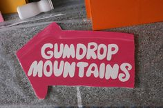 Candy Land party prop - Gumdrop Mountain sign.