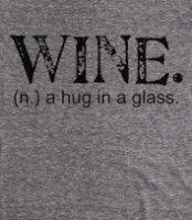 Wine. A Hug in a Glass. Tee (Artistamp)