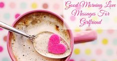 Sweet Good Morning Messages For My Lovely Girlfriend - Wedding Anniversary Wishes Messages Morning Text Messages, Romantic Good Morning Messages, Good Morning Images Hd, Good Morning Texts, Good Morning Wishes, Morning Prayers, Morning Quotes, Good Morning Letter, Love Message For Girlfriend