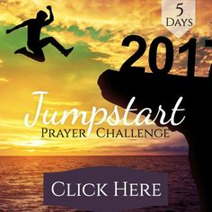Click here to sign up for Jumpstart Prayer Challenge