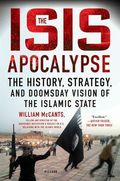 The Isis Apocalypse: The History Strategy and Doomsday Vision of the Islamic State