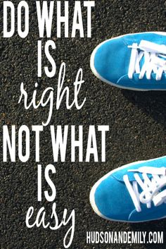 inspirational quote about doing the right thing even when it's difficult