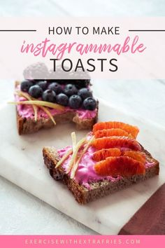 How to make a healthy and balanced, Instagrammable toast with Real California Milk. #realcaliforniamilk #instagrammablefood #healthymeal