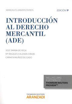 Introducción al derecho mercantil (ADE) / José Barba de Vega, Ma. Ángeles Calzada Conde, Carmen Muñoz Delgado