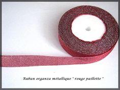 Ruban organza paillette fil métallique couleur rouge glitter : Rubans par lapetiteboutiquepourlescreatifs